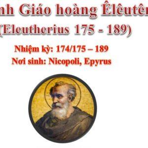 Triều đại 13: Thánh Giáo hoàng Êlêutêrô