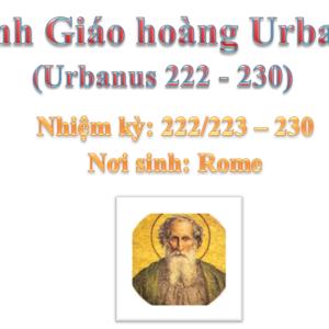 Triều đại 17: Thánh Giáo hoàng Urbanô I