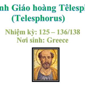Triều đại 8: Thánh Giáo hoàng Têlesphôrô